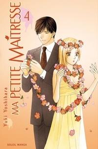 Yuki Yoshihara - Ma petite maîtresse Tome 4 : .