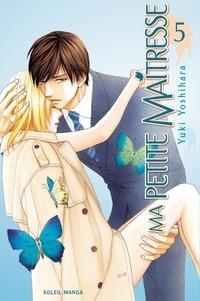 Yuki Yoshihara - Ma petite maîtresse Tome 5 : .