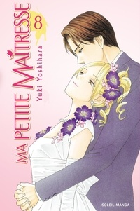 Yuki Yoshihara - Ma petite maîtresse Tome 8 : .