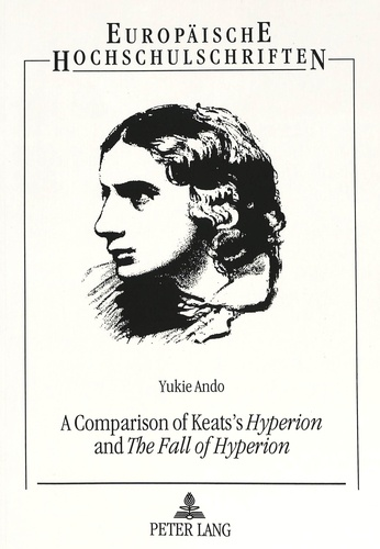 Yukie Ando - A Comparison of Keats's «Hyperion» and «The Fall of Hyperion».