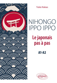Téléchargements ebook gratuits sans inscription Nihongo ippo ippo  - Le japonais pas à pas A1-A2 par Yukie Nakao-Heimburger (French Edition)