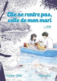 Yukiko Gotô et  Kodama - Elle ne rentre pas, celle de mon mari Tome 2 : .