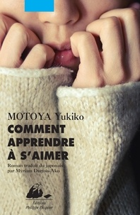 Yukiko Motoya - Comment apprendre à s'aimer.