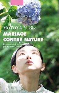 Télécharger des ebooks gratuits en grec Mariage contre nature par Yukiko Motoya 9782809712780 (French Edition)