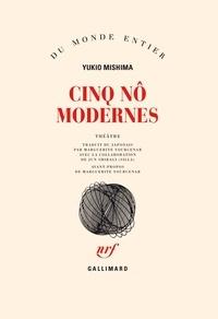Yukio Mishima - Cinq nô modernes - Théâtre.
