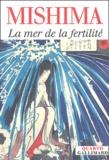 Yukio Mishima - La mer de la fertilité  : Neige de printemps ; Chevaux échappés ; Le temple de l'aube ; L'ange en décomposition.