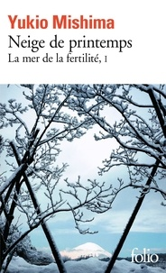 Yukio Mishima - La mer de la fertilité Tome 1 : Neige de printemps.