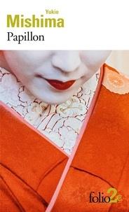 Yukio Mishima - Papillon - Suivi de La lionne.
