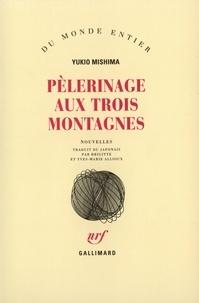 Yukio Mishima - Pèlerinage aux trois montagnes.