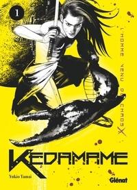 Yukio Tamai - Kedamame l'homme venu du chaos - Tome 01.