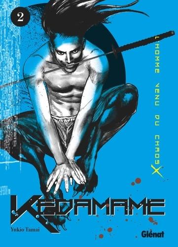 Yukio Tamai - Kedamame l'homme venu du chaos - Tome 02.