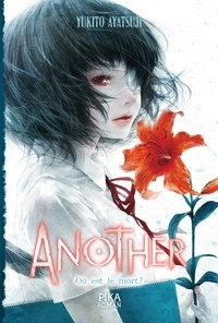 Yukito Ayatsuji - Another - Où est le mort ? - Tome 3.