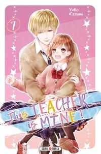 Téléchargement gratuit des livres électroniques au format pdf This Teacher is Mine! T07 9782302082144 en francais par Yuko Kasumi