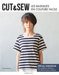 Yuko Katayama - Cut & Sew - Les basiques en couture facile.