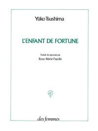 Yûko Tsushima - L'enfant de fortune.