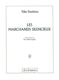 Yûko Tsushima - Les marchands silencieux.