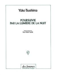 Yûko Tsushima - Poursuivie par la lumière de la nuit.