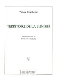 Yûko Tsushima - Territoire de la lumière.