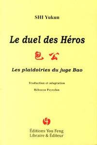Yukun Shi - Le duel des héros.