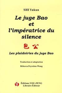 Yukun Shi - Le juge Bao et l'impératrice du silence.
