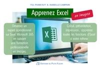 Yul Pham Duy et Isabelle Campain - Apprenez Excel en images - Devenez un expert opérationnel sur Excel Microsoft 365..