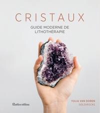 Cristaux- Guide moderne de lithothérapie - Yulia Van Doren |