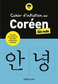 Yumi Han - Cahier d'initiation au coréen pour les nuls.