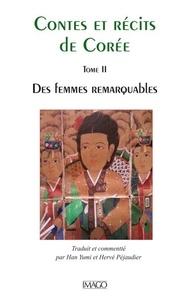 Yumi Han et Hervé Péjaudier - Contes et récits de Corée - Tome 2, Des femmes remarquables.