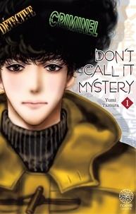 Yumi Tamura - Don't Call It Mystery - Tome 1.