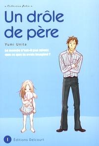 Yumi Unita - Un drôle de père Tome 1 : .