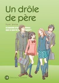 Yumi Unita - Un drôle de père Tome 10 : .
