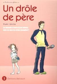 Yumi Unita - Un drôle de père Tome 2 : .