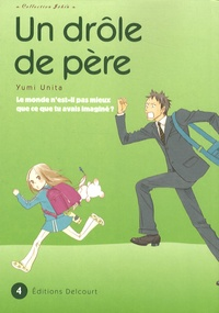 Yumi Unita - Un drôle de père Tome 4 : .