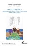 Yumiko Takehara Yamada - Japon et Russie : l'histoire d'un conflit de frontière aux Iles Kouriles.