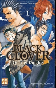 Yumiya Tashiro et Yûki Tabata - Black Clover - Quartet Knights Tome 1 : De l'avenir vers le passé.