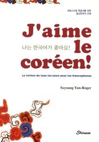 Yun-Roger Soyoung - J'aime le coréen ! - Le coréen de tous les jours pour les francophones.