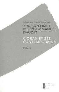 Yun-Sun Limet et Pierre-Emmanuel Dauzat - Cioran et ses contemporains.