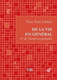 Yun-Sun Limet - De la vie en général et du travail en particulier.