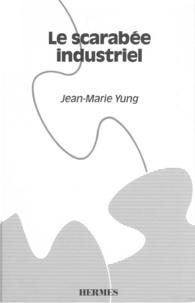Yung - Le scarabée industriel.
