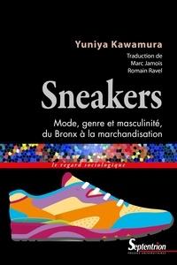 Yuniya Kawamura - Sneakers - Mode, genre et masculinité, du Bronx à la marchandisation.