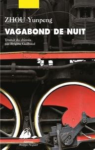 Yunpeng Zhou et Brigitte Guilbaud - Vagabond de nuit.