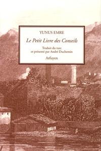 Yunus Emre - Le Petit Livre des Conseils.