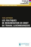 Yuri Auffinger - Les politiques de rémunération en droit du travail luxembourgeois.