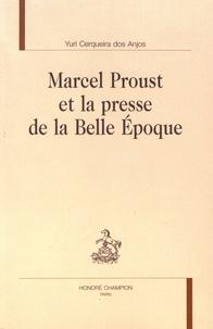 Yuri Cerqueira dos Anjos - Marcel Proust et la presse de la Belle Epoque.