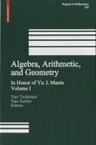 Yuri Tschinkel et Yuri Zarhin - Algebra, Arithmetic and Geometry - Volume 1.