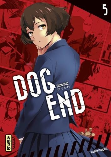 Yurikawa - Dog End - Tome 5.