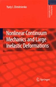 Nonlinear Continuum Mechanics and Large Inelastic Deformations - Yuriy Dimitrienko |