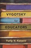 Yuriy V. Karpov - Vygotsky for Educators.