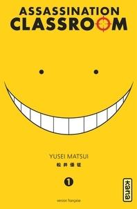 Yusei Matsui - Assassination Classroom Tome 1 : .