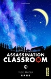 Yusei Matsui - Assassination classroom, tome 21.